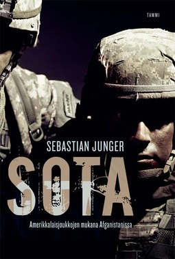 Junger, Sebastian - Sota: Amerikkalaisjoukkojen mukana Afganistanissa, e-bok