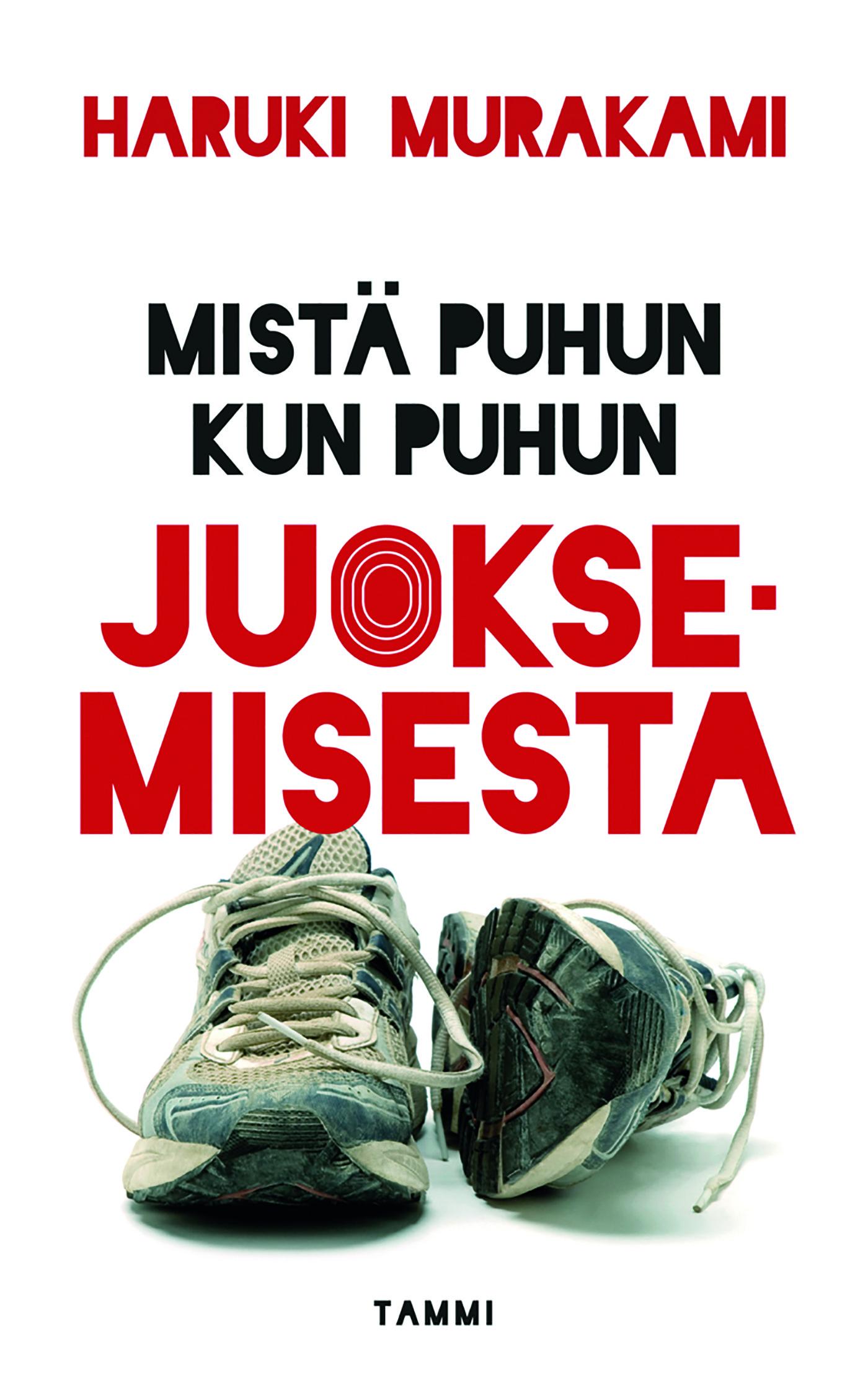 Murakami, Haruki - Mistä puhun kun puhun juoksemisesta, e-kirja