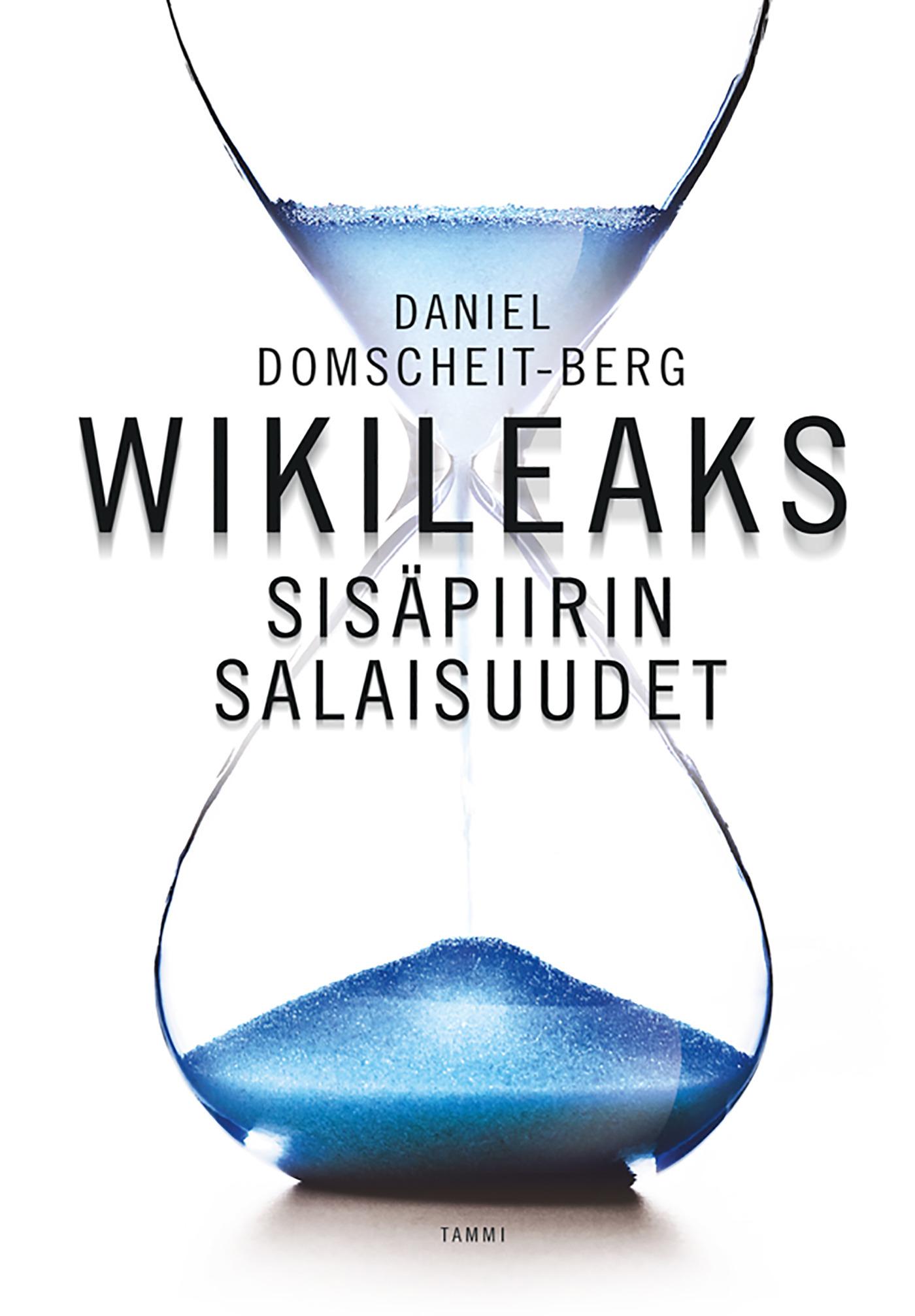 Domscheit-Berg, Daniel - WikiLeaks - Sisäpiirin salaisuudet, e-kirja