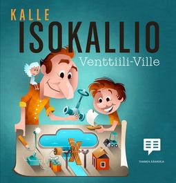 Isokallio, Kalle - Venttiili-Ville, äänikirja