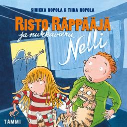 Nopola, Tiina - Risto Räppääjä ja nukkavieru Nelli, äänikirja