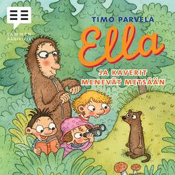 Parvela, Timo - Ella ja kaverit menevät metsään, äänikirja