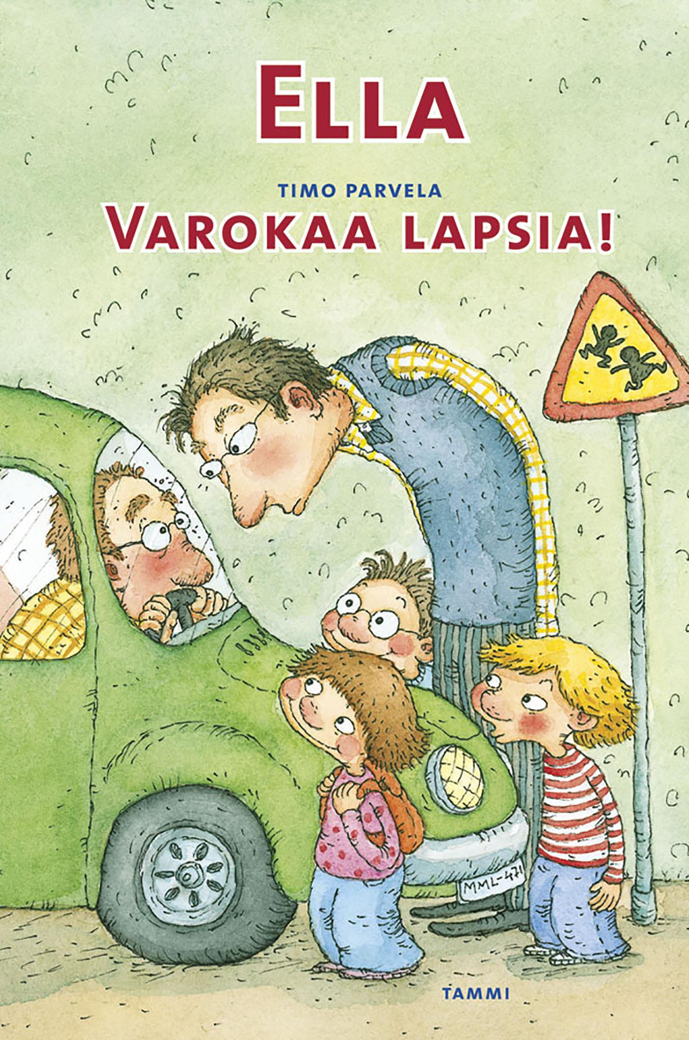 Parvela, Timo - Ella. Varokaa lapsia!, ebook