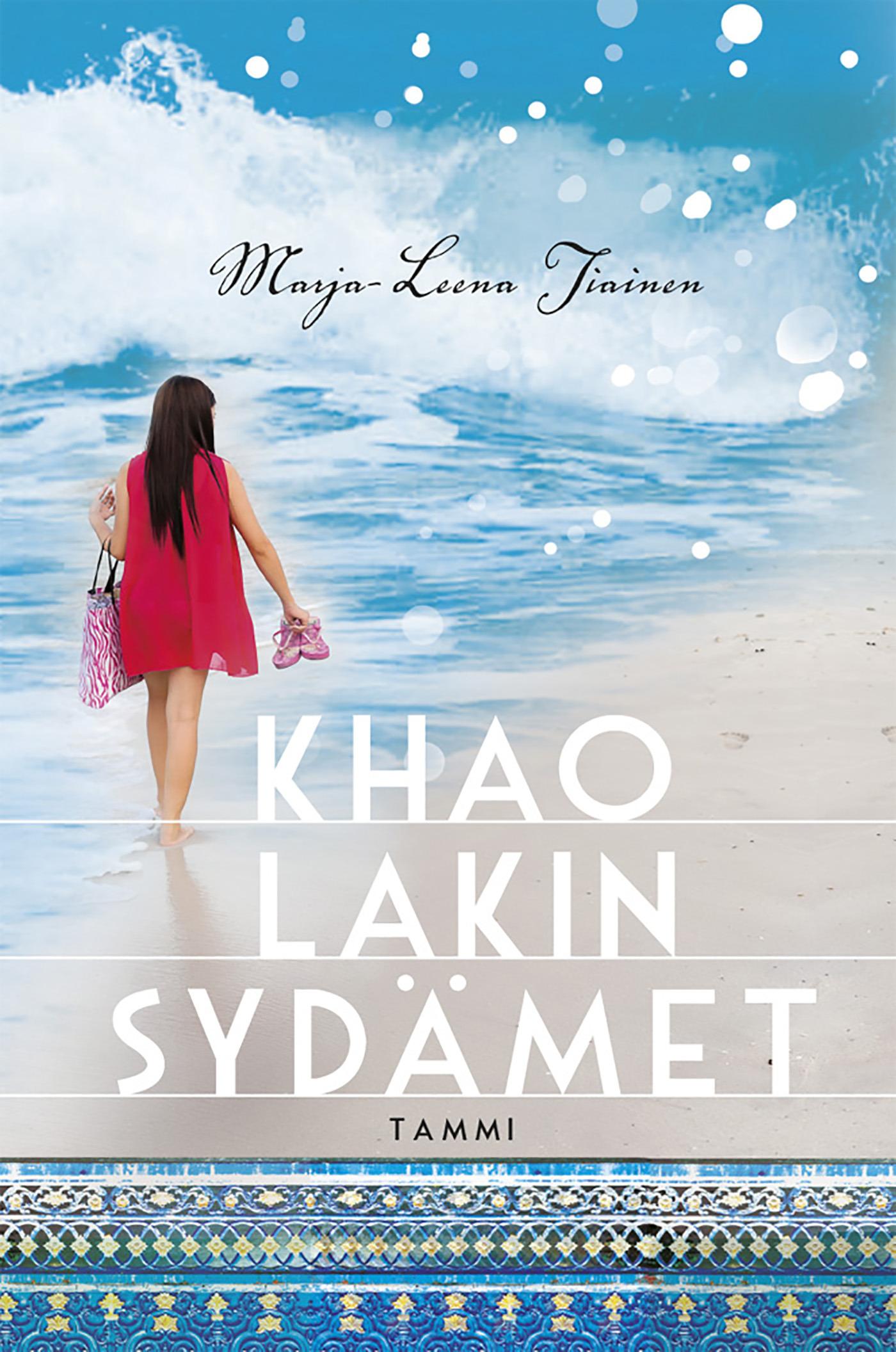 Tiainen, Marja-Leena - Khao Lakin sydämet, e-kirja