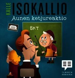 Isokallio, Kalle - Aunen ketjureaktio, äänikirja
