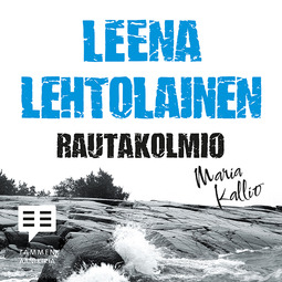 Lehtolainen, Leena - Rautakolmio: Maria Kallio 12, äänikirja