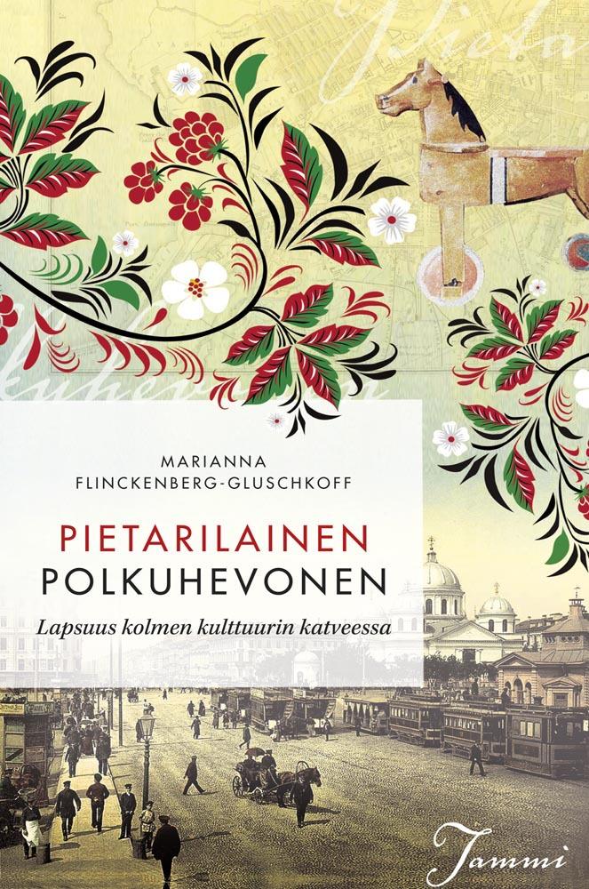Flinckenberg-Gluschkoff, Marianna - Pietarilainen polkuhevonen: Lapsuus kolmen kulttuurin katveessa, e-kirja