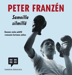 Franzén, Peter - Samoilla silmillä, äänikirja