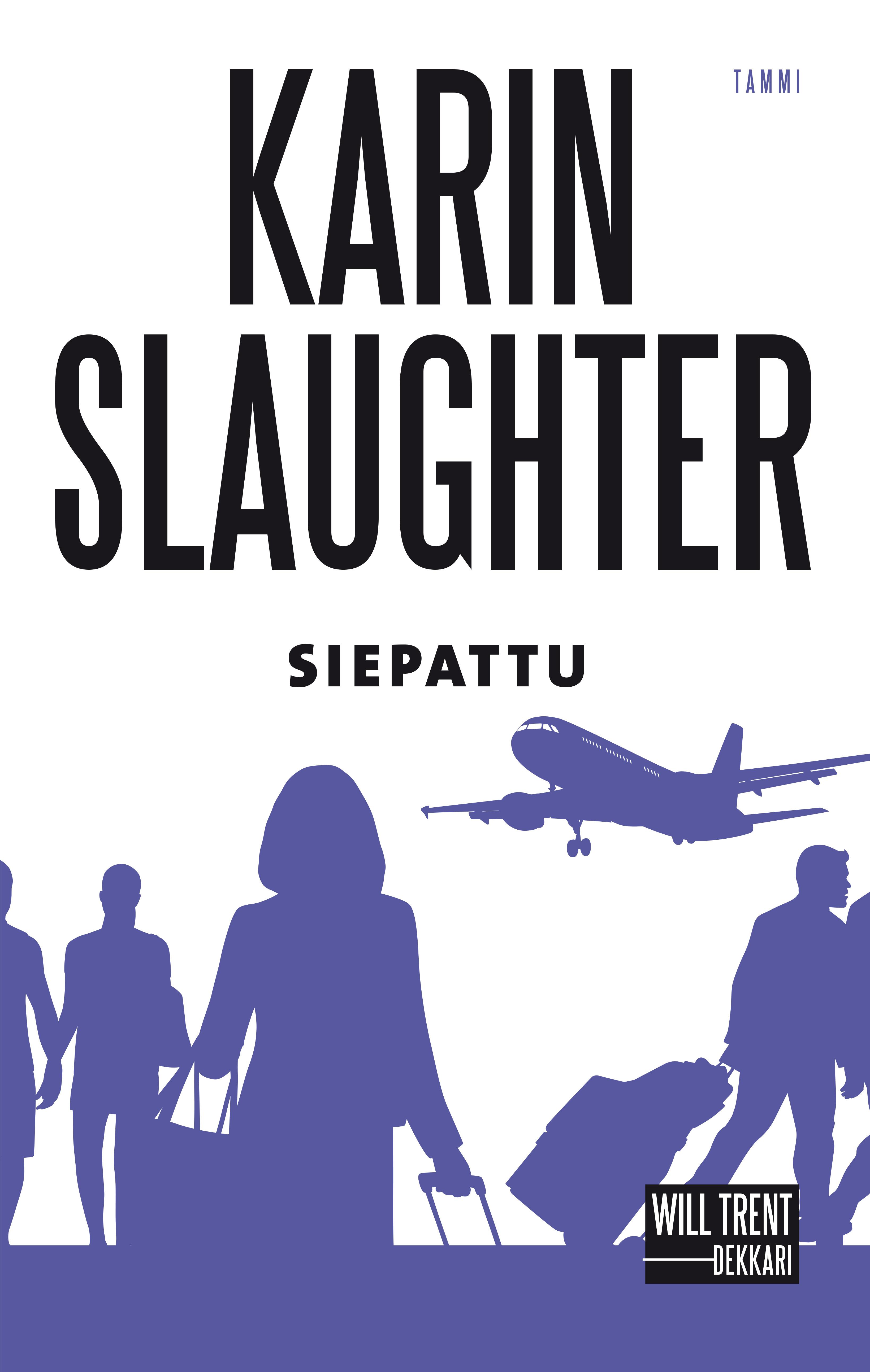 Slaughter, Karin - Siepattu, e-kirja