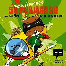 Noronen, Paula - Supermarsu palaa tulevaisuuteen, äänikirja