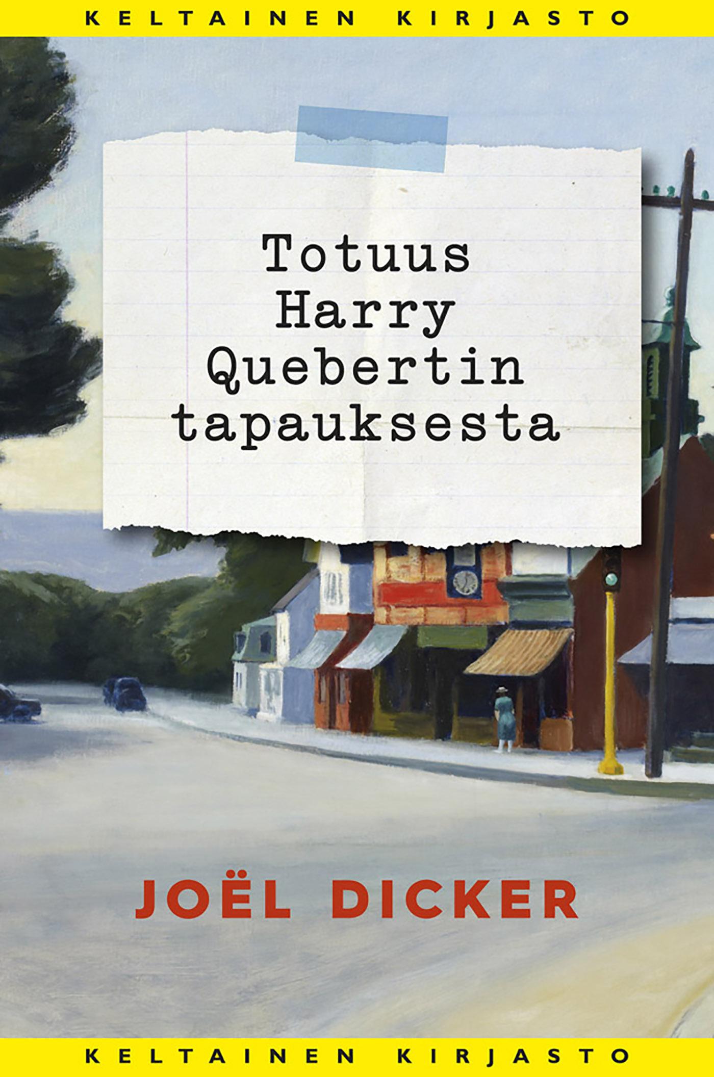 Dicker, Joël - Totuus Harry Quebertin tapauksesta, e-kirja