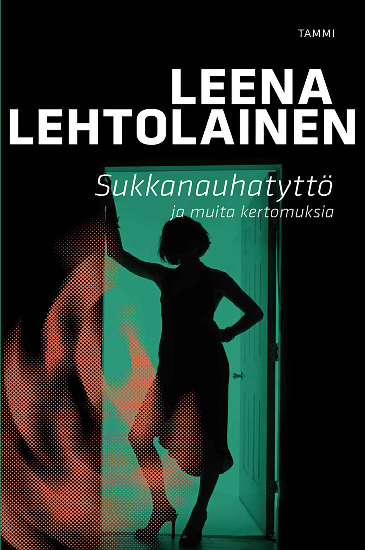Lehtolainen, Leena - Sukkanauhatyttö: ja muita kertomuksia, e-kirja