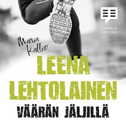 Lehtolainen, Leena - Väärän jäljillä: Maria Kallio 10, äänikirja
