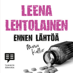 Lehtolainen, Leena - Ennen lähtöä: Maria Kallio 7, äänikirja