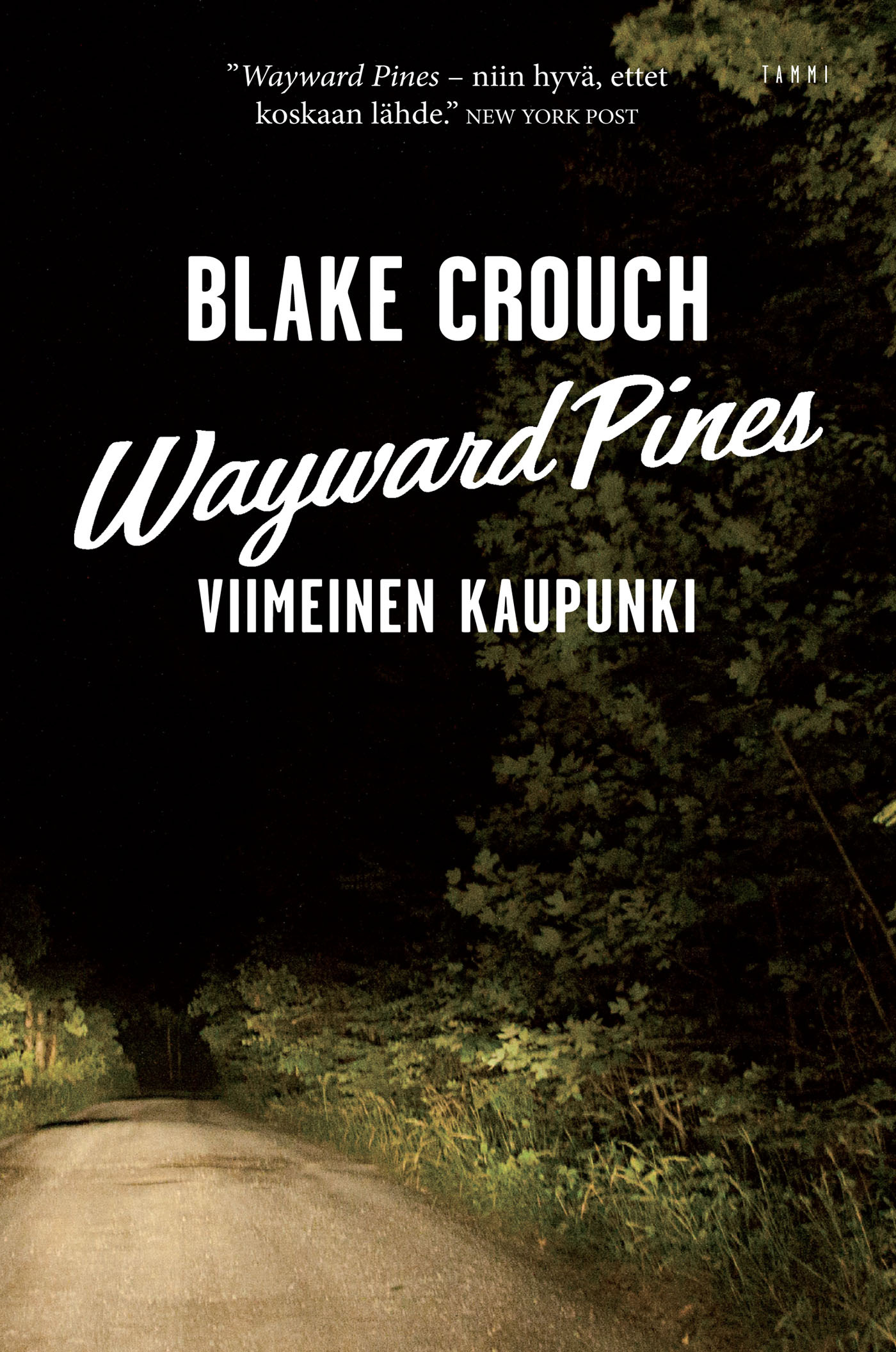 Crouch, Blake - Wayward Pines: Viimeinen kaupunki, e-kirja