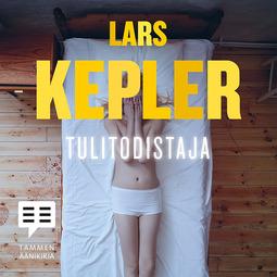Kepler, Lars - Tulitodistaja, äänikirja