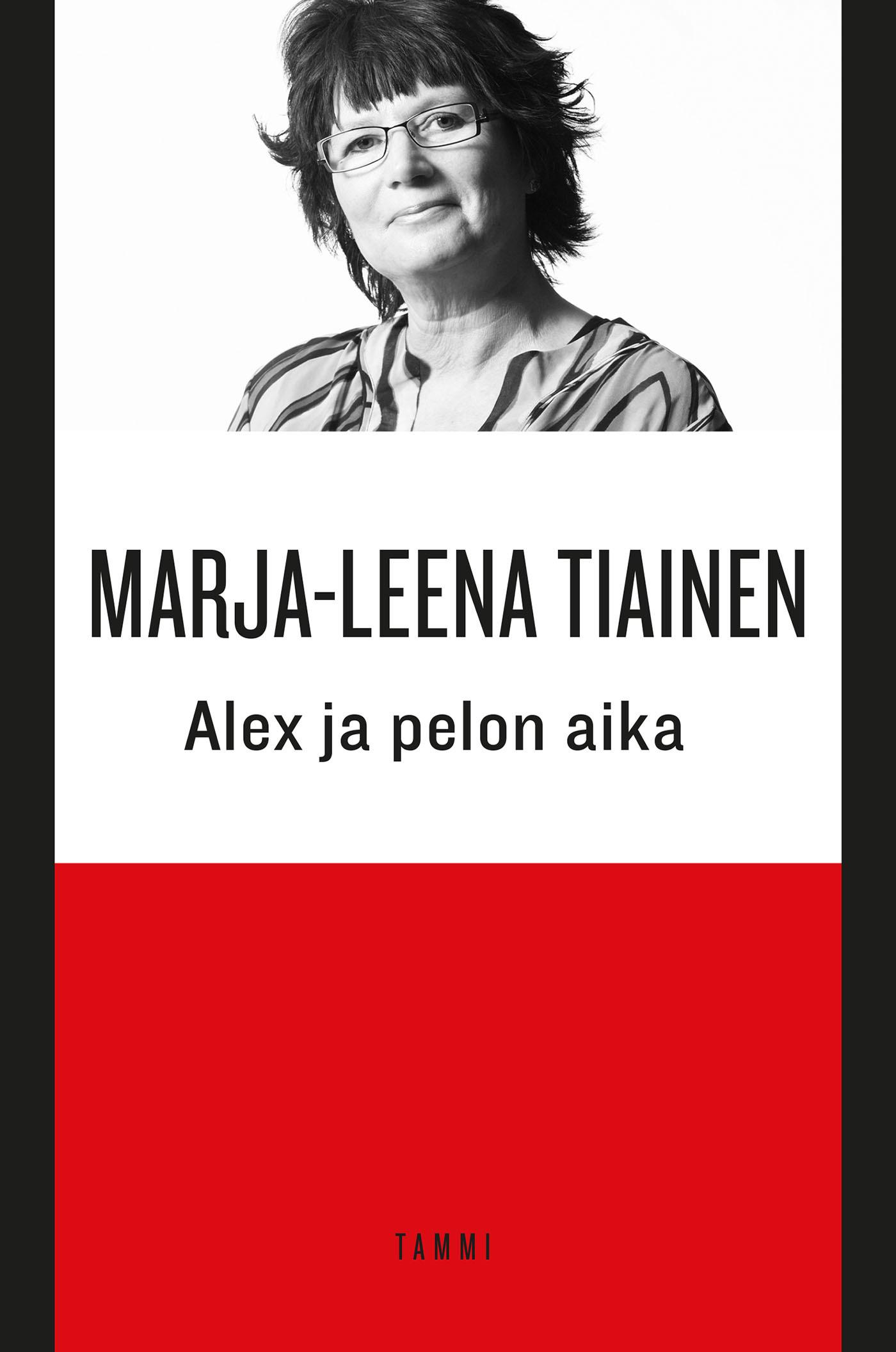 Tiainen, Marja-Leena - Alex ja pelon aika, e-kirja