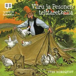 Nordqvist, Sven - Viiru ja Pesonen telttaretkellä, audiobook