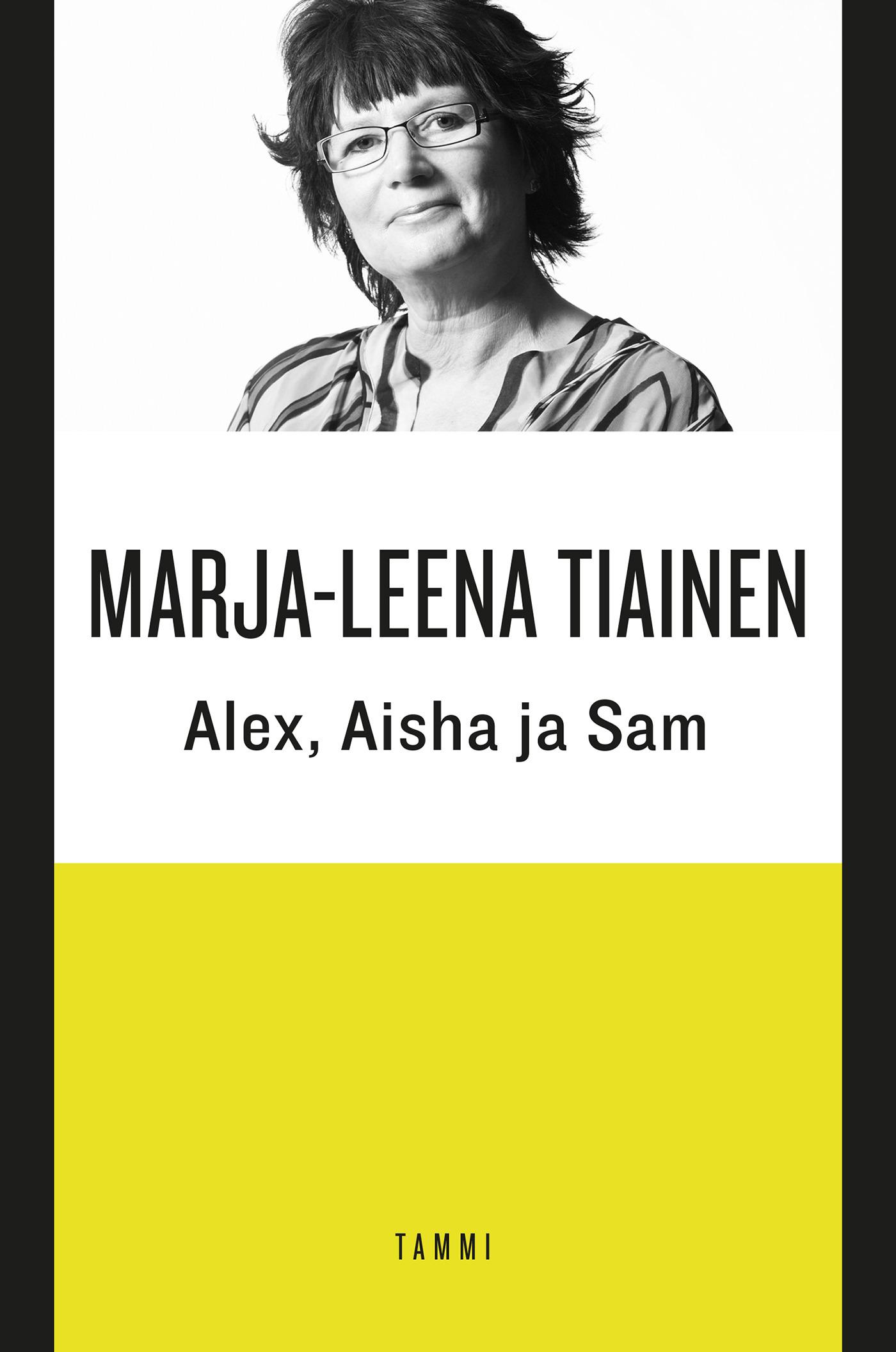 Tiainen, Marja-Leena - Alex, Aisha ja Sam, e-kirja