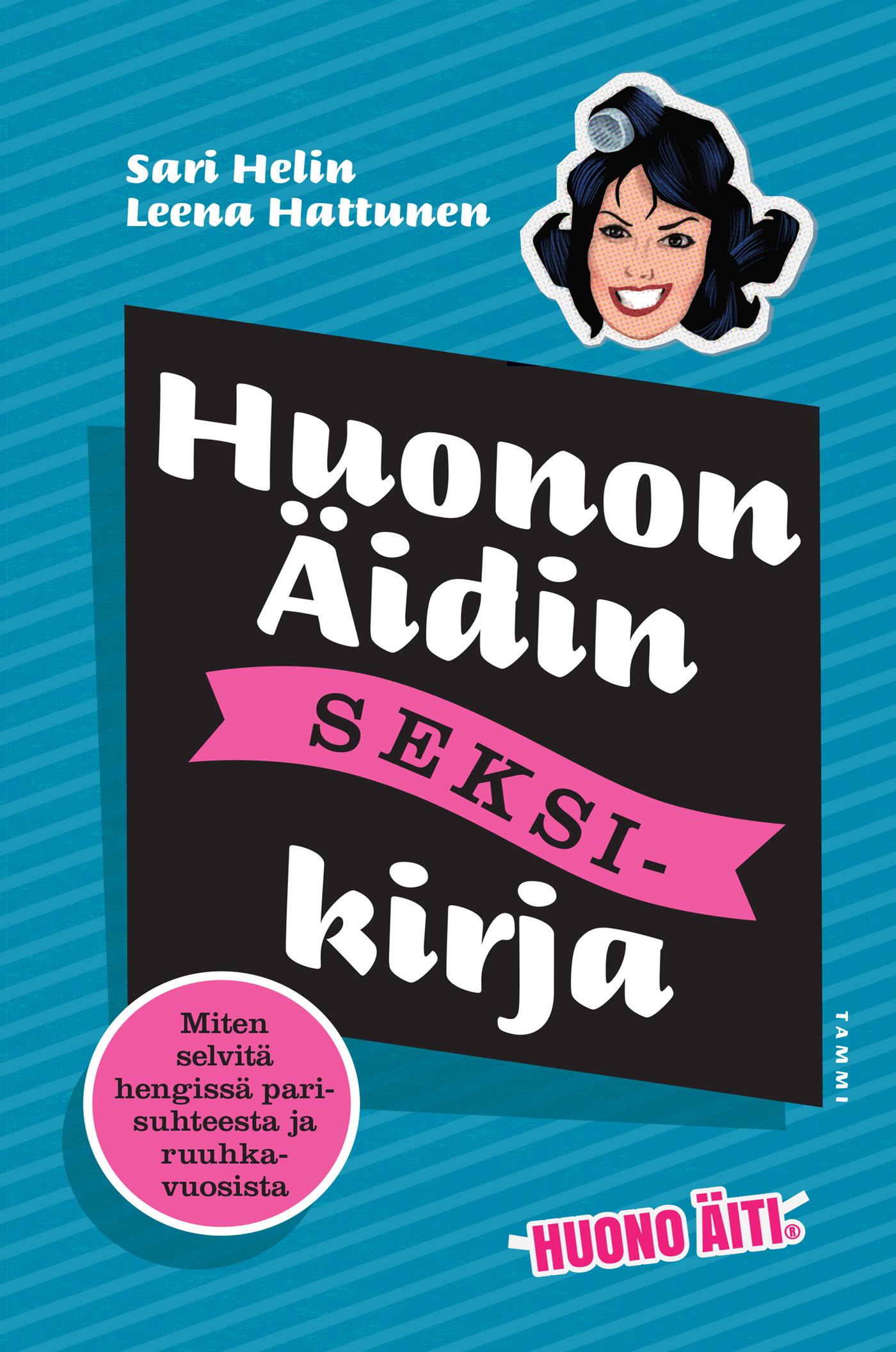 Hattunen, Leena - Huonon Äidin seksikirja, ebook