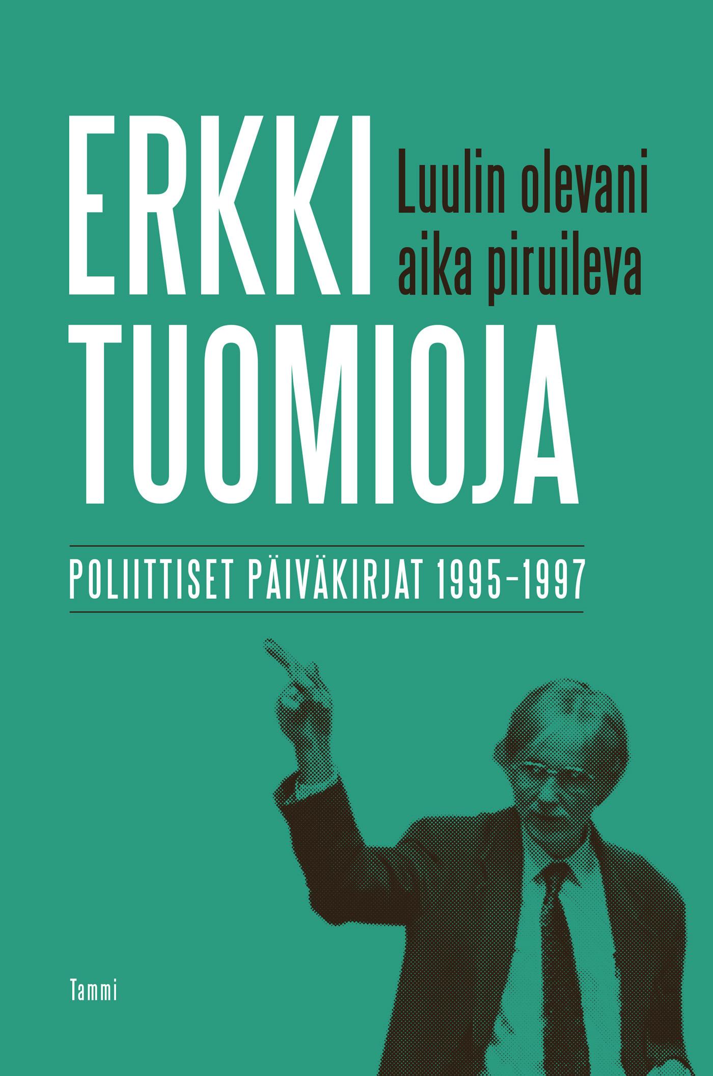 Tuomioja, Erkki - Luulin olevani aika piruileva: Poliittiset päiväkirjat 1995-1997, e-kirja