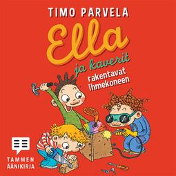 Parvela, Timo - Ella ja kaverit rakentavat ihmekoneen, audiobook