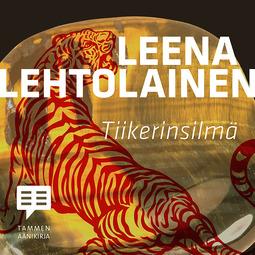 Lehtolainen, Leena - Tiikerinsilmä: Hilja Ilveskero 4, äänikirja