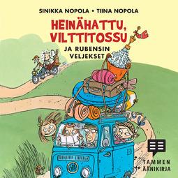 Nopola, Sinikka - Heinähattu, Vilttitossu ja Rubensin veljekset, äänikirja