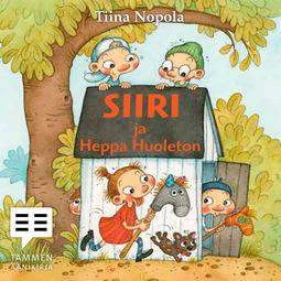 Nopola, Tiina - Siiri ja Heppa Huoleton, äänikirja