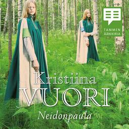 Vuori, Kristiina - Neidonpaula, äänikirja