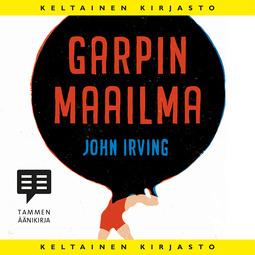Irving, John - Garpin maailma, äänikirja