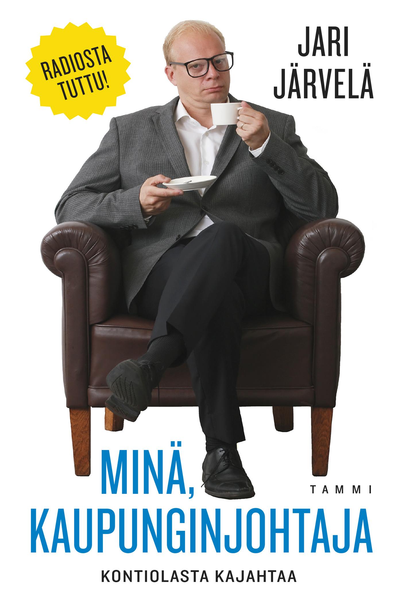 Järvelä, Jari - Minä, kaupunginjohtaja: Kontiolasta kajahtaa, e-kirja