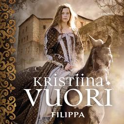 Vuori, Kristiina - Filippa, äänikirja