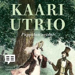 Utrio, Kaari - Pappilan neidot, äänikirja