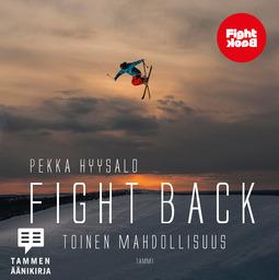 Hyysalo, Pekka - Fight Back: Toinen mahdollisuus, äänikirja