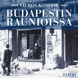 Kondor, Vilmos - Budapestin raunioissa, äänikirja