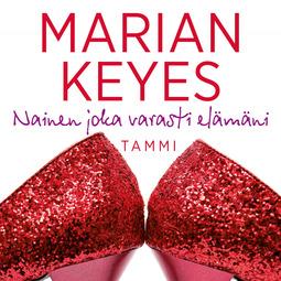 Keyes, Marian - Nainen joka varasti elämäni, äänikirja