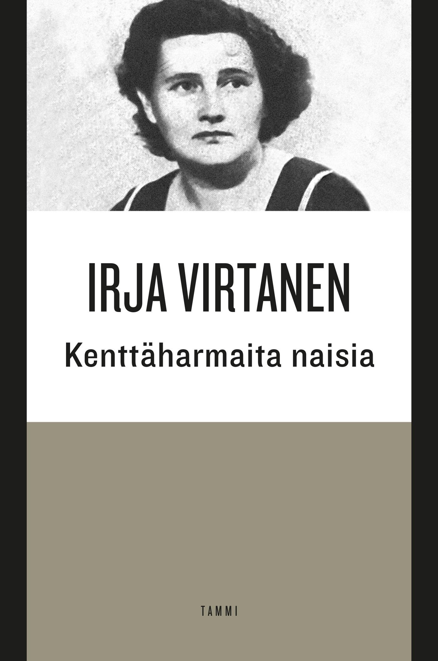 Virtanen, Irja - Kenttäharmaita naisia, e-kirja