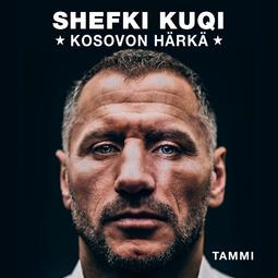 Wickström, Mika - Shefki Kuqi - Kosovon härkä, äänikirja