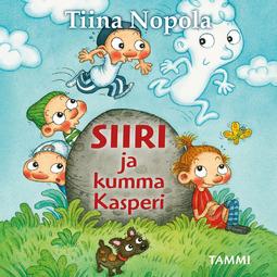 Nopola, Tiina - Siiri ja kumma Kasperi, äänikirja