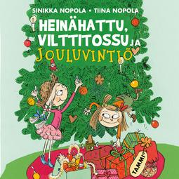 Nopola, Sinikka - Heinähattu, Vilttitossu ja jouluvintiö, äänikirja