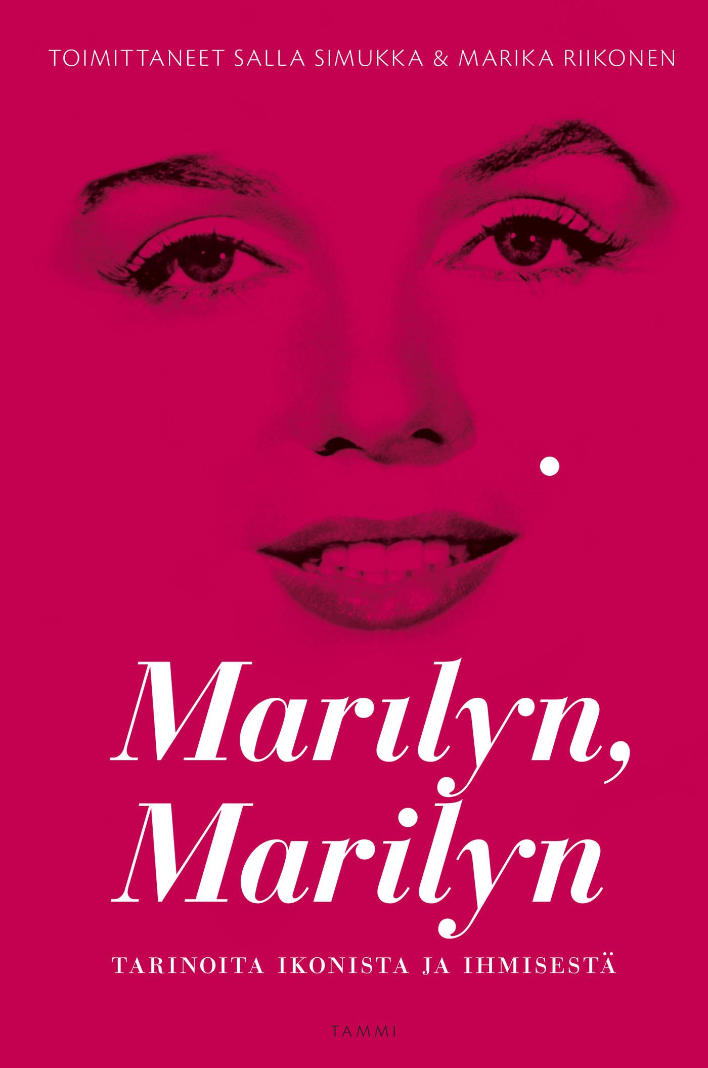 Riikonen, Marika - Marilyn, Marilyn: Tarinoita ikonista ja ihmisestä, e-kirja