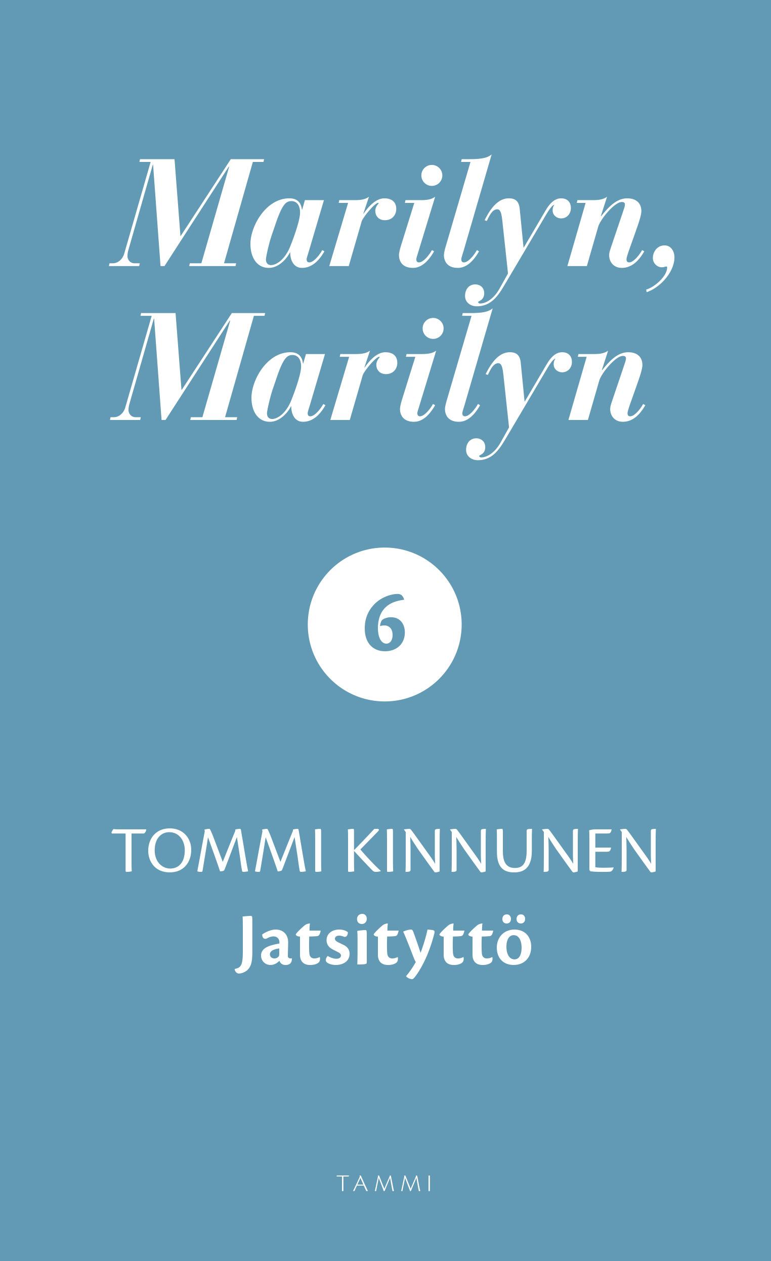 Kinnunen, Tommi - Marilyn, Marilyn 6: Jatsityttö, e-kirja