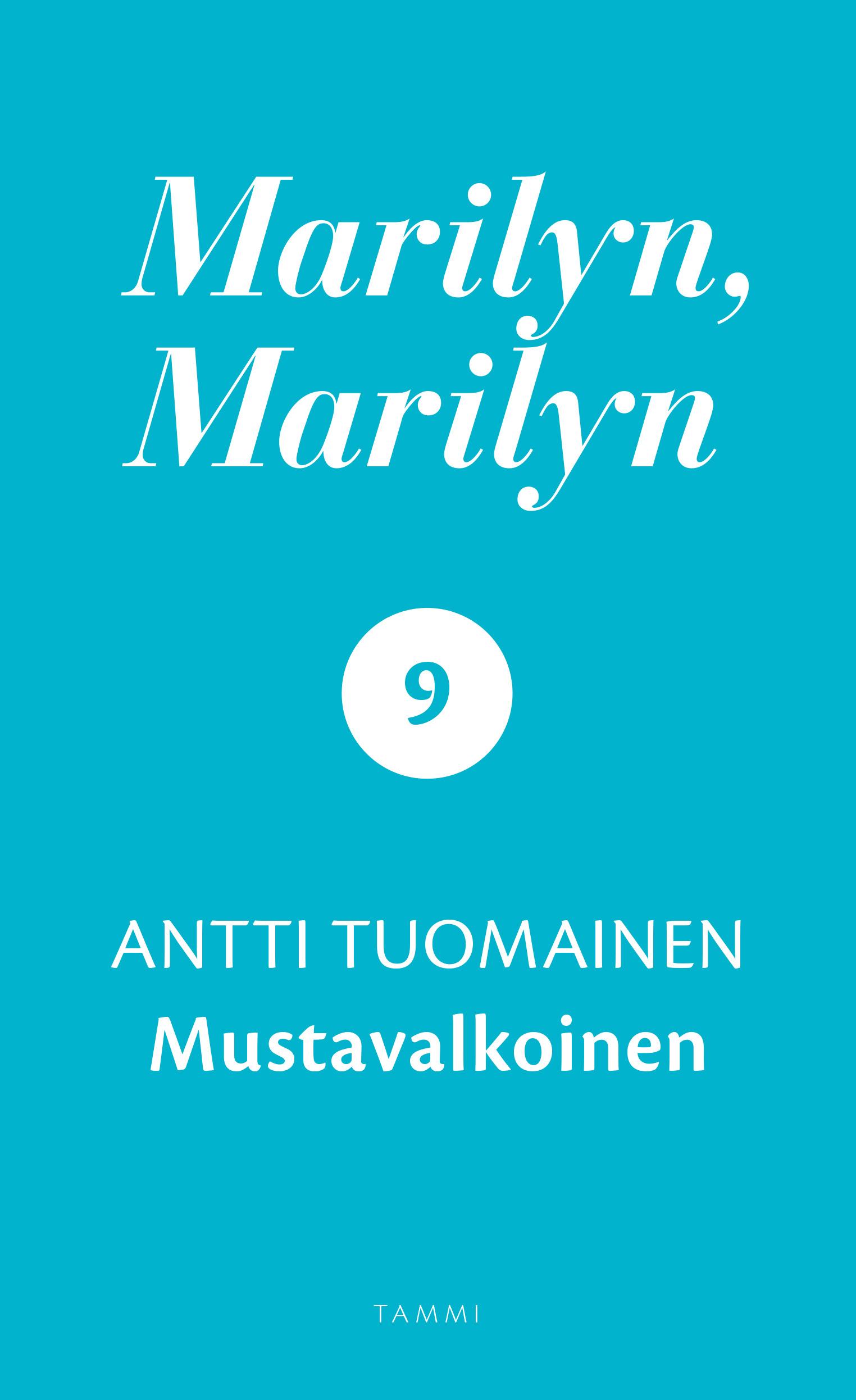 Tuomainen, Antti - Marilyn, Marilyn 9: Mustavalkoinen, e-kirja