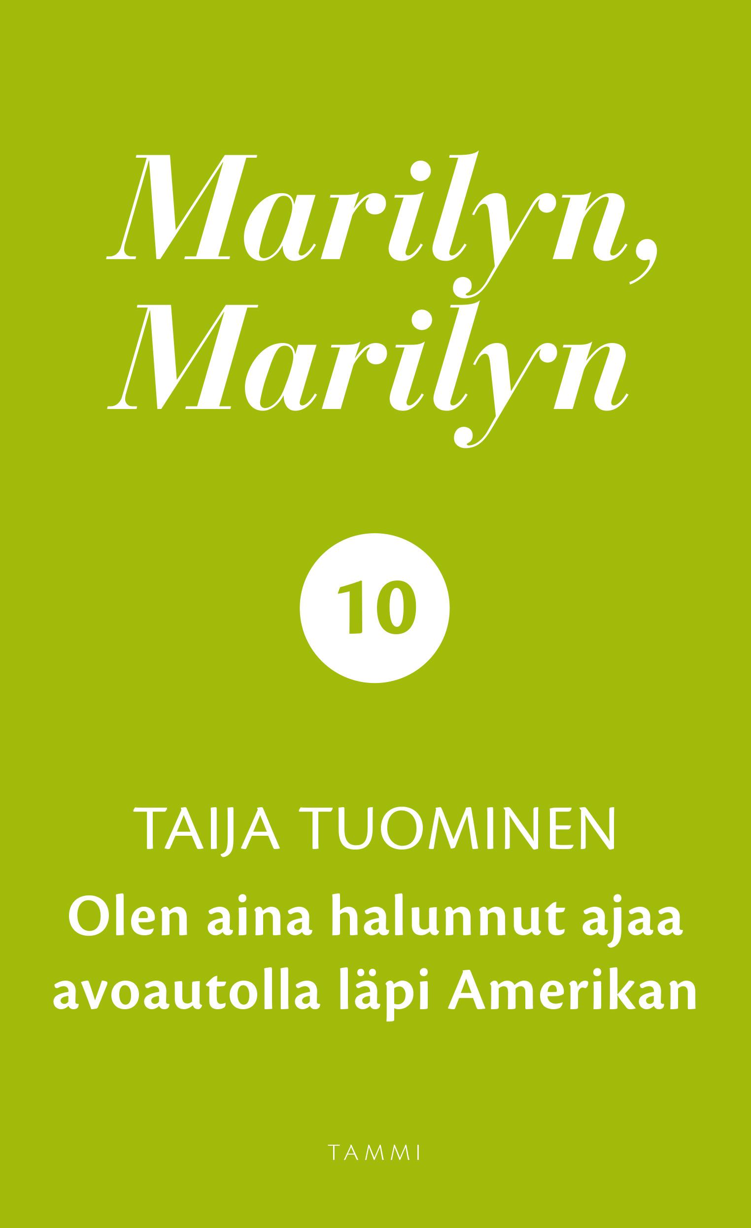 Tuominen, Taija - Marilyn, Marilyn 10: Olen aina halunnut ajaa avoautolla läpi Amerikan, e-kirja