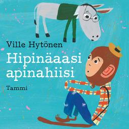 Hytönen, Ville - Hipinäaasi apinahiisi, äänikirja