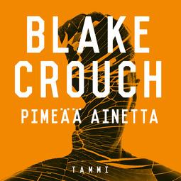 Crouch, Blake - Pimeää ainetta, äänikirja