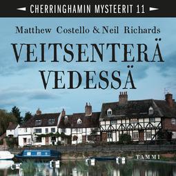 Costello, Matthew - Veitsenterä vedessä: Cherringhamin mysteerit 11, äänikirja