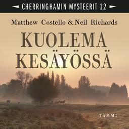 Costello, Matthew - Kuolema kesäyössä: Cherringhamin mysteerit 12, äänikirja