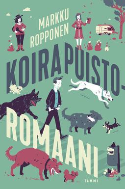 Ropponen, Markku - Koirapuistoromaani, e-kirja